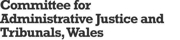 Committee for Administrative Justice and Tribunals, Wales