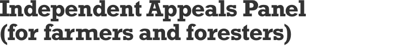 Independent Appeals Panel (for farmers and foresters)