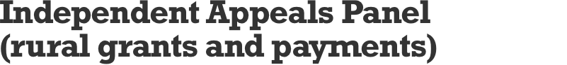 Independent Appeals Panel (rural grants and payments)