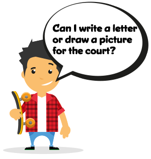 Can I write a letter or draw a picture for the court?